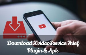 xvideoservicethief-1.7.1-Apk-Download