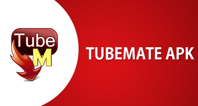 TubeMate APK Download for Android & PC [2018 Latest Versions]